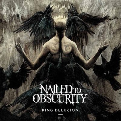 Nailed To Obscurity - King Delusion - Album 2017 - Cover-Artwork