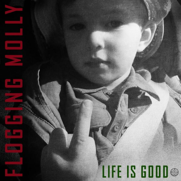 Flogging Molly - Life Is Good (Cover Artwork)
