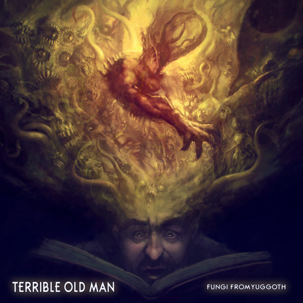 """Cover von TERRIBLE OLD MANs """"Fungi From Yuggoth"""""""