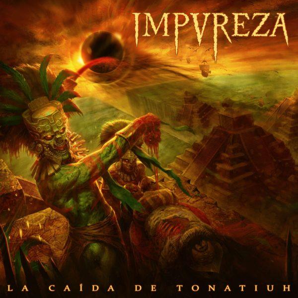 Bild Impureza La Caída De Tonatiuh Album 2017 Cover Artwork